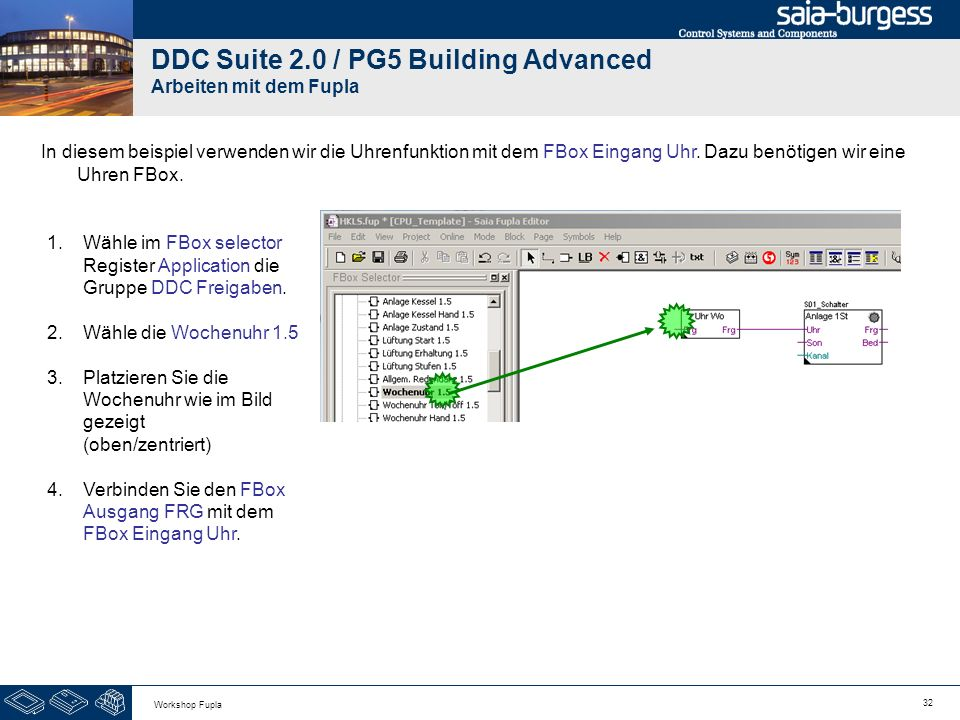 32 Workshop Fupla DDC Suite 2.0 / PG5 Building Advanced Arbeiten mit dem Fupla 1.Wähle im FBox selector Register Application die Gruppe DDC Freigaben.