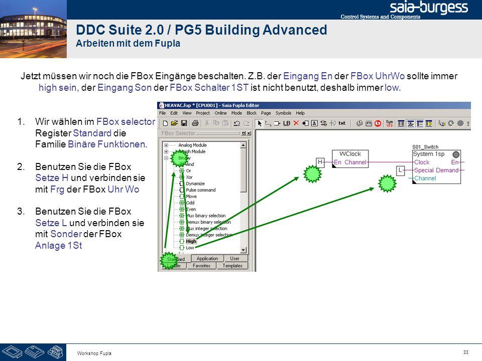 33 Workshop Fupla DDC Suite 2.0 / PG5 Building Advanced Arbeiten mit dem Fupla 1.Wir wählen im FBox selector Register Standard die Familie Binäre Funk