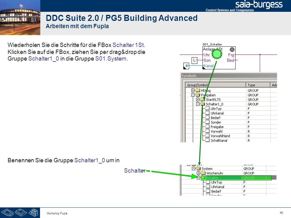 49 Workshop Fupla DDC Suite 2.0 / PG5 Building Advanced Arbeiten mit dem Fupla Wiederholen Sie die Schritte für die FBox Schalter 1St. Klicken Sie auf