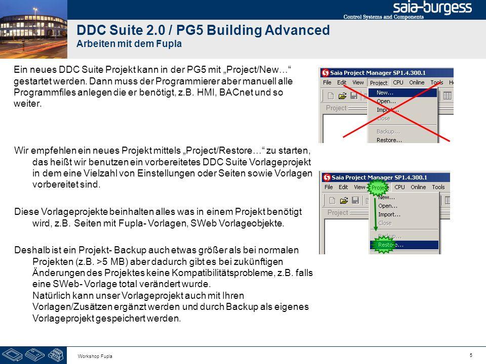 26 Workshop Fupla DDC Suite 2.0 / PG5 Building Advanced Arbeiten mit dem Fupla Die erste Fupla Seite enthält: - Die virtuellen Funktionen Wochenschaltuhr, Anlagenschalter, Anlagenstartfunktion - Die physikalische Komponenten Zuluft- und Ablufttemperatursensor
