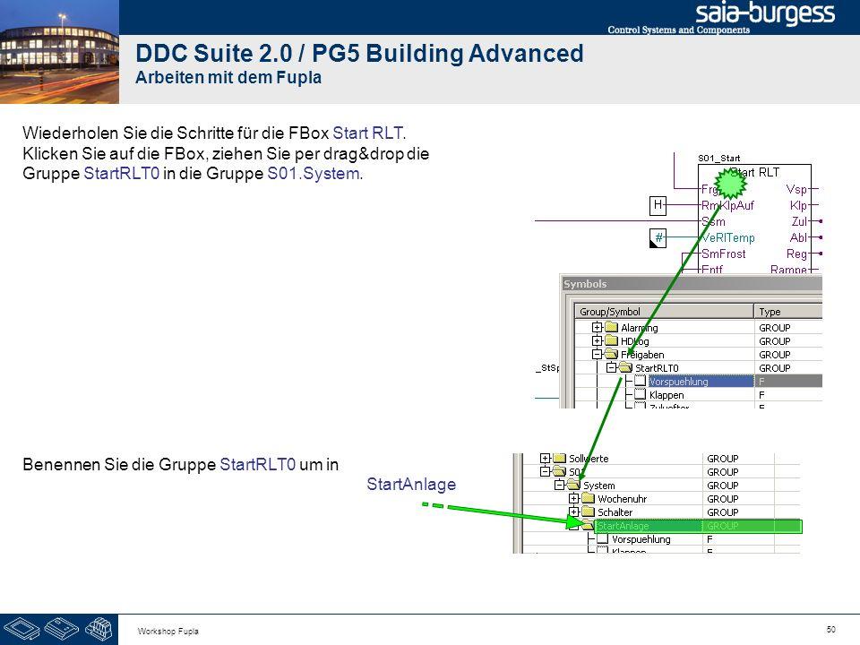 50 Workshop Fupla DDC Suite 2.0 / PG5 Building Advanced Arbeiten mit dem Fupla Wiederholen Sie die Schritte für die FBox Start RLT. Klicken Sie auf di