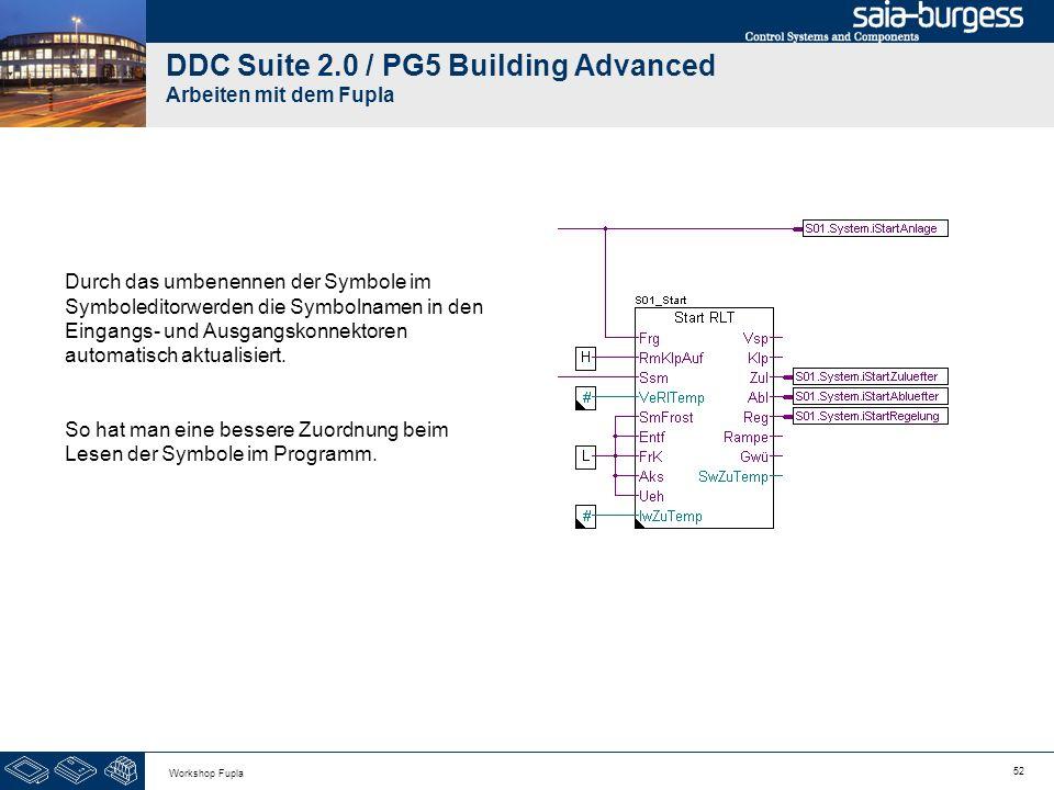 52 Workshop Fupla DDC Suite 2.0 / PG5 Building Advanced Arbeiten mit dem Fupla Durch das umbenennen der Symbole im Symboleditorwerden die Symbolnamen