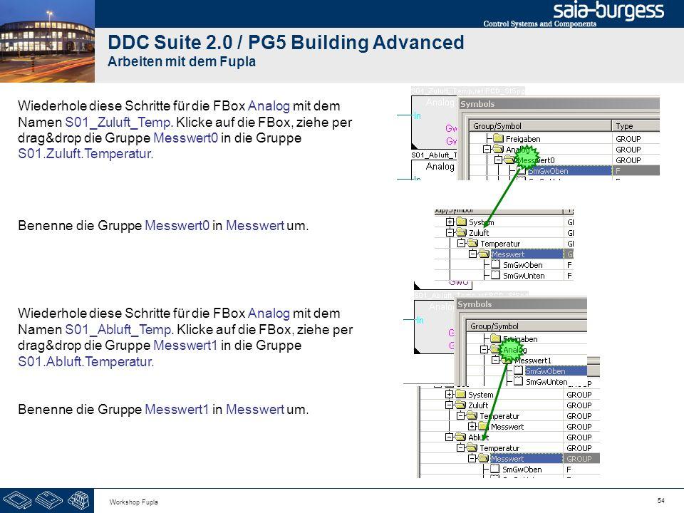 54 Workshop Fupla DDC Suite 2.0 / PG5 Building Advanced Arbeiten mit dem Fupla Wiederhole diese Schritte für die FBox Analog mit dem Namen S01_Zuluft_