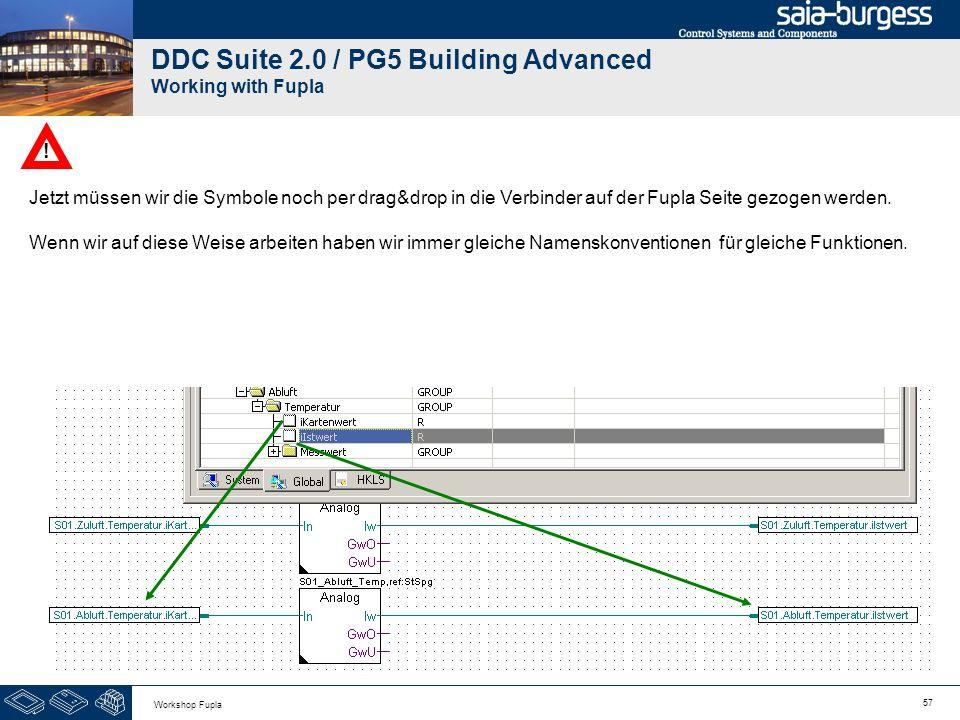 57 Workshop Fupla DDC Suite 2.0 / PG5 Building Advanced Working with Fupla Jetzt müssen wir die Symbole noch per drag&drop in die Verbinder auf der Fu
