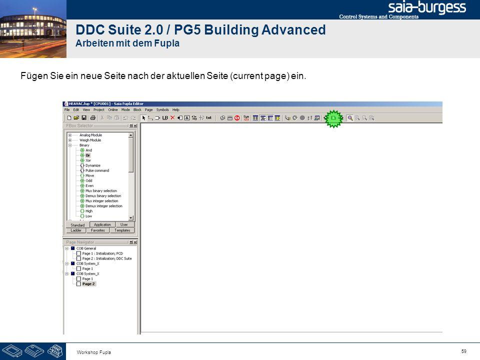 59 Workshop Fupla DDC Suite 2.0 / PG5 Building Advanced Arbeiten mit dem Fupla Fügen Sie ein neue Seite nach der aktuellen Seite (current page) ein.