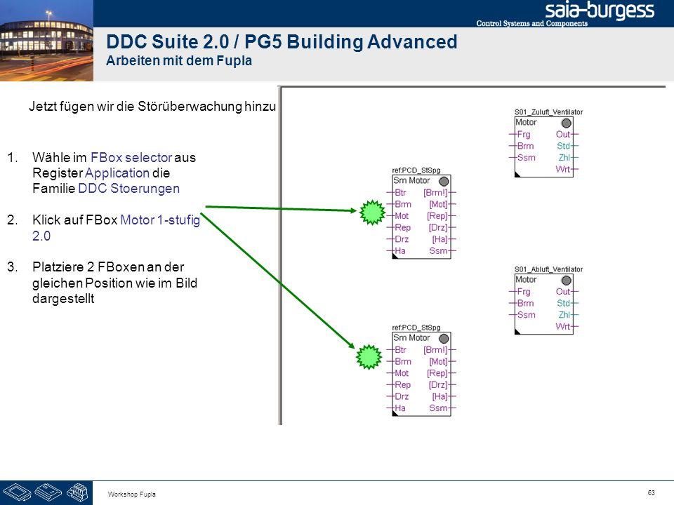 63 Workshop Fupla DDC Suite 2.0 / PG5 Building Advanced Arbeiten mit dem Fupla Jetzt fügen wir die Störüberwachung hinzu 1.Wähle im FBox selector aus
