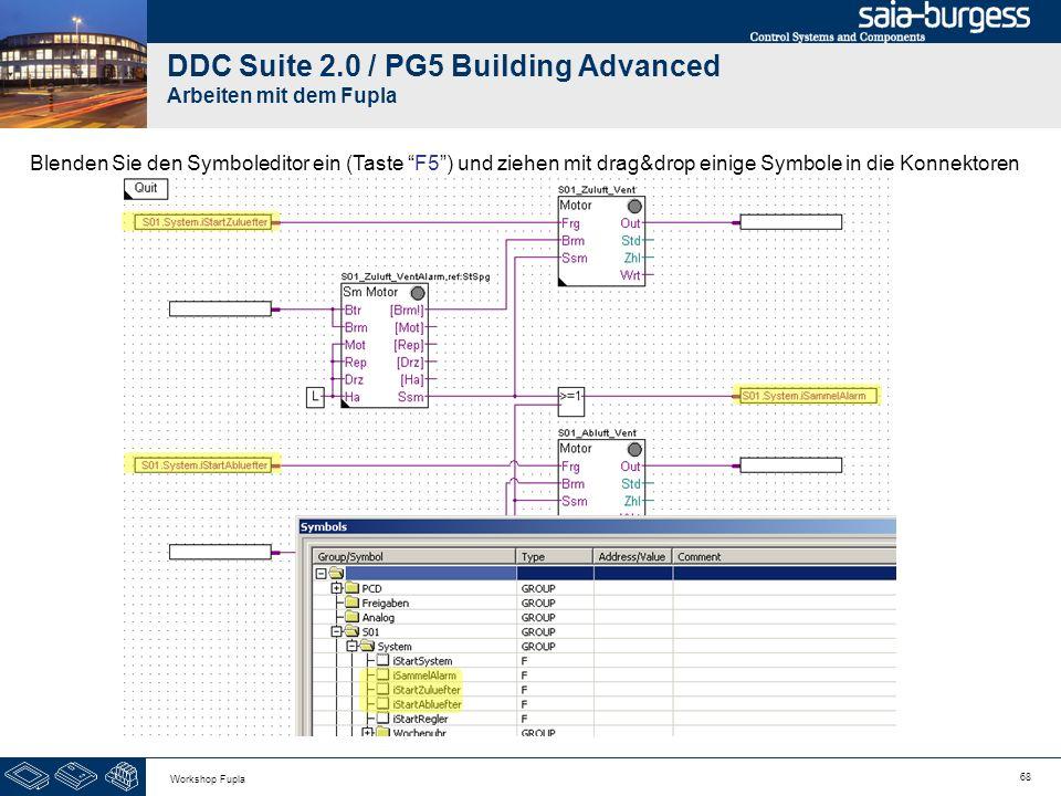 68 Workshop Fupla DDC Suite 2.0 / PG5 Building Advanced Arbeiten mit dem Fupla Blenden Sie den Symboleditor ein (Taste F5) und ziehen mit drag&drop ei