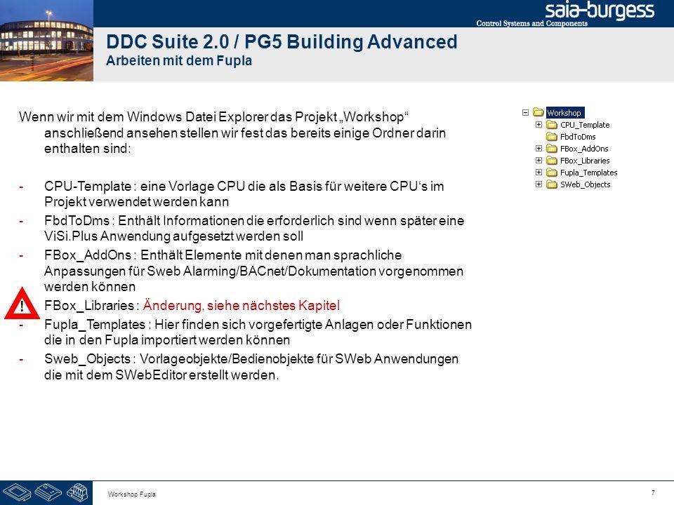 18 Workshop Fupla DDC Suite 2.0 / PG5 Building Advanced Arbeiten mit dem Fupla Use predefined Symbols: Beim einfügen einer FBox der DDC Suite werden automatisch Gruppen und Symbol Namen mit eingefügt.