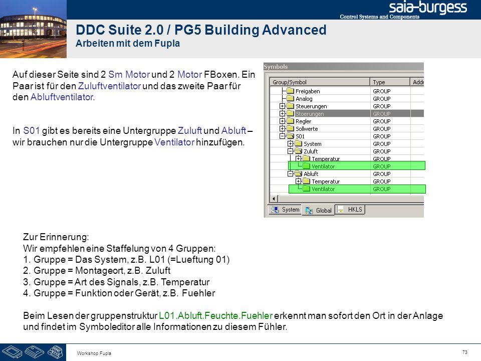 73 Workshop Fupla DDC Suite 2.0 / PG5 Building Advanced Arbeiten mit dem Fupla Auf dieser Seite sind 2 Sm Motor und 2 Motor FBoxen. Ein Paar ist für d