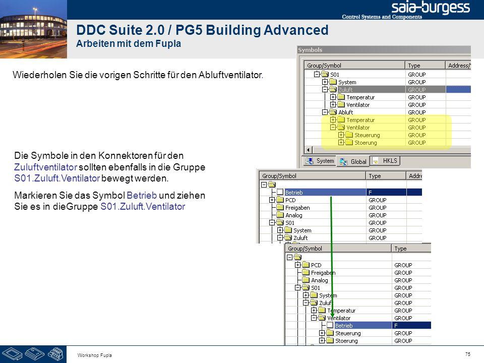 75 Workshop Fupla DDC Suite 2.0 / PG5 Building Advanced Arbeiten mit dem Fupla Wiederholen Sie die vorigen Schritte für den Abluftventilator. Die Symb