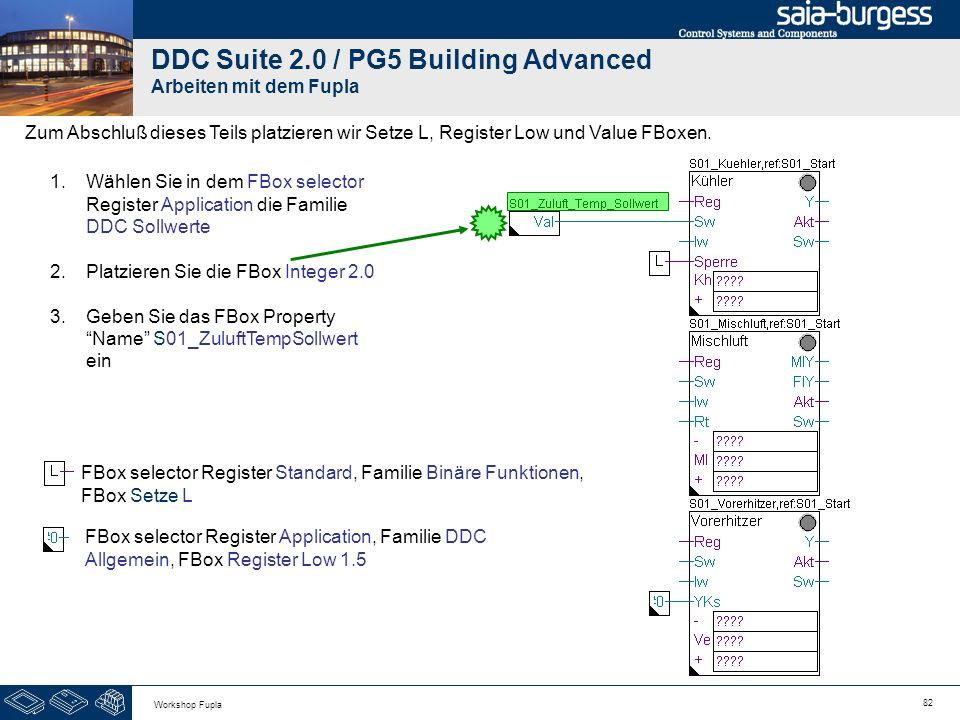 82 Workshop Fupla DDC Suite 2.0 / PG5 Building Advanced Arbeiten mit dem Fupla Zum Abschluß dieses Teils platzieren wir Setze L, Register Low und Valu