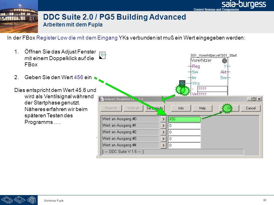 83 Workshop Fupla DDC Suite 2.0 / PG5 Building Advanced Arbeiten mit dem Fupla In der FBox Register Low die mit dem Eingang YKs verbunden ist muß ein