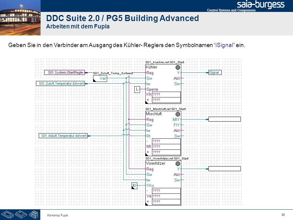 86 Workshop Fupla DDC Suite 2.0 / PG5 Building Advanced Arbeiten mit dem Fupla Geben Sie in den Verbinder am Ausgang des Kühler- Reglers den Symbolnam