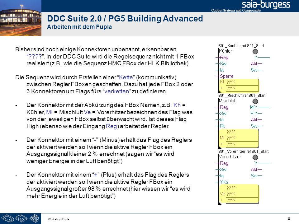 88 Workshop Fupla DDC Suite 2.0 / PG5 Building Advanced Arbeiten mit dem Fupla Bisher sind noch einige Konnektoren unbenannt, erkennbar an ????. In de