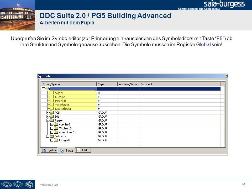 92 Workshop Fupla DDC Suite 2.0 / PG5 Building Advanced Arbeiten mit dem Fupla Überprüfen Sie im Symboleditor (zur Erinnerung ein-/ausblenden des Symb