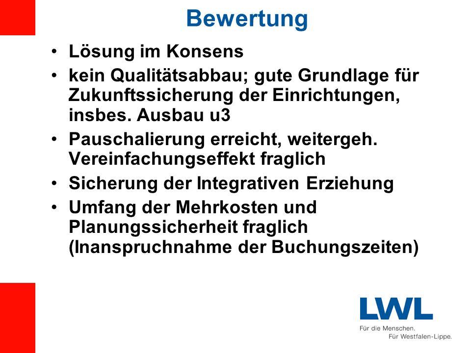 Bewertung Lösung im Konsens kein Qualitätsabbau; gute Grundlage für Zukunftssicherung der Einrichtungen, insbes. Ausbau u3 Pauschalierung erreicht, we
