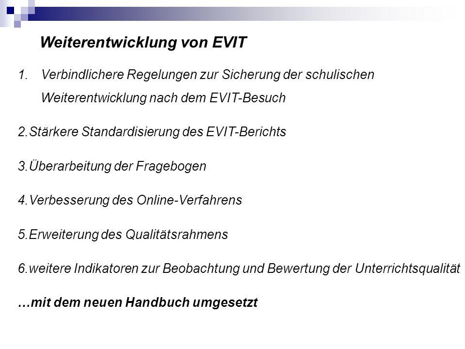 Erste Ergebnisse: Probleme 1. Die EVIT-Besuche und Berichte sind von sehr unterschiedlicher Qualität 2. Aufwand und Ertrag werden unterschiedlich beur