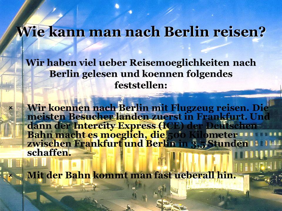 Wie kann man nach Berlin reisen.