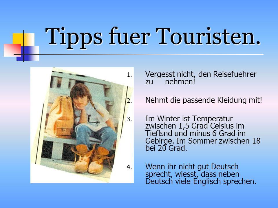 Tipps fuer Touristen.1. Vergesst nicht, den Reisefuehrer zu nehmen.