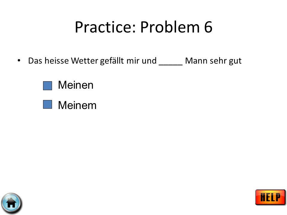 Practice: Problem 7 Wie lange wohnen Sie im Haus ____ Tochter? Ihren Ihrer