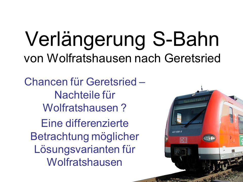 Verlängerung S-Bahn von Wolfratshausen nach Geretsried Chancen für Geretsried – Nachteile für Wolfratshausen ? Eine differenzierte Betrachtung möglich