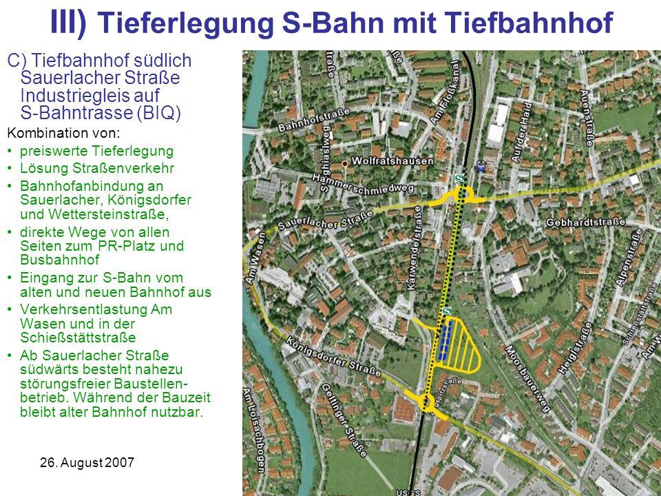 26. August 2007S-Bahn Wolfratshausen16 III) Tieferlegung S-Bahn mit Tiefbahnhof C) Tiefbahnhof südlich Sauerlacher Straße Industriegleis auf S-Bahntra