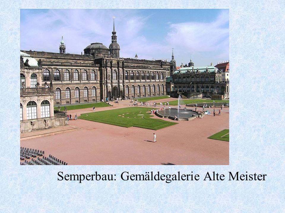 Semperbau: Gemäldegalerie Alte Meister