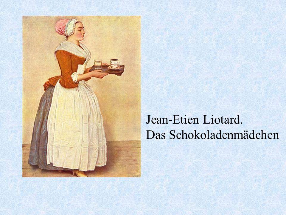 Jean-Etien Liotard. Das Schokoladenmädchen