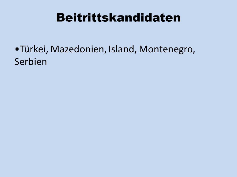 Beitrittskandidaten Türkei, Mazedonien, Island, Montenegro, Serbien