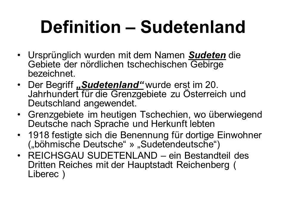 Definition – Sudetenland Ursprünglich wurden mit dem Namen Sudeten die Gebiete der nördlichen tschechischen Gebirge bezeichnet. Der Begriff Sudetenlan