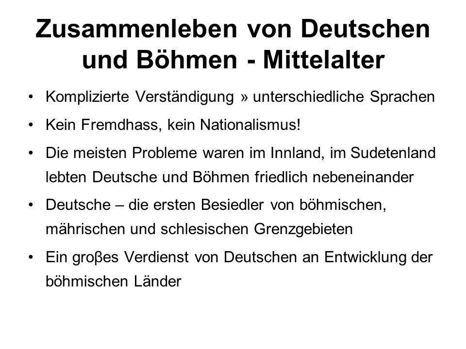 Zusammenleben von Deutschen und Böhmen - Mittelalter Komplizierte Verständigung » unterschiedliche Sprachen Kein Fremdhass, kein Nationalismus! Die me
