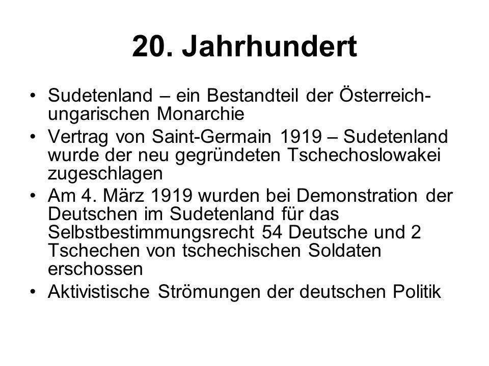 20. Jahrhundert Sudetenland – ein Bestandteil der Österreich- ungarischen Monarchie Vertrag von Saint-Germain 1919 – Sudetenland wurde der neu gegründ