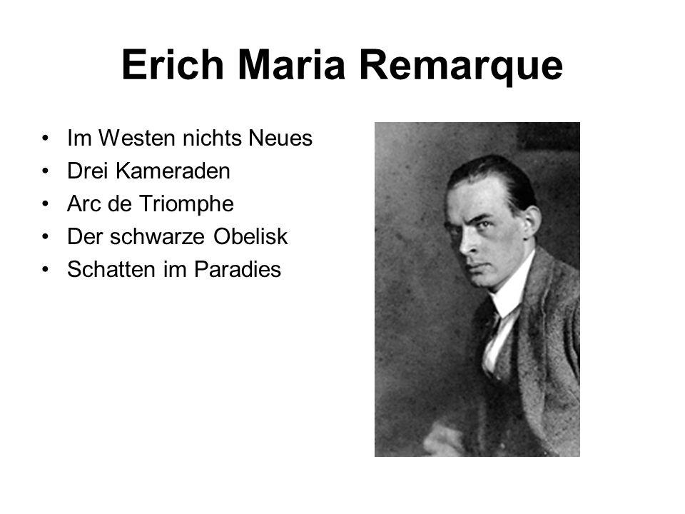 Erich Maria Remarque Im Westen nichts Neues Drei Kameraden Arc de Triomphe Der schwarze Obelisk Schatten im Paradies