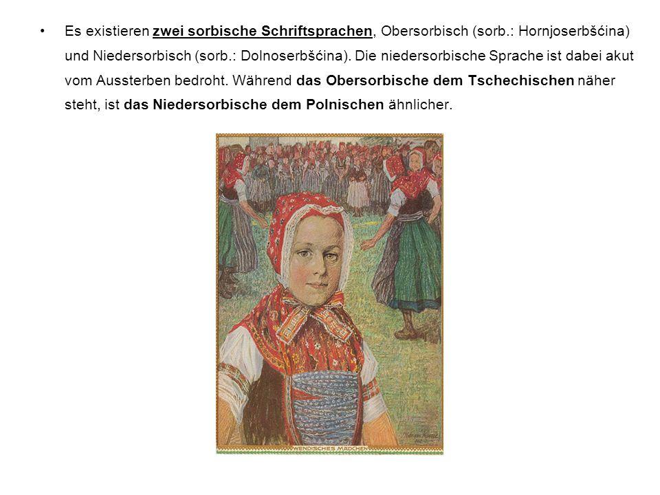 Es existieren zwei sorbische Schriftsprachen, Obersorbisch (sorb.: Hornjoserbšćina) und Niedersorbisch (sorb.: Dolnoserbšćina). Die niedersorbische Sp