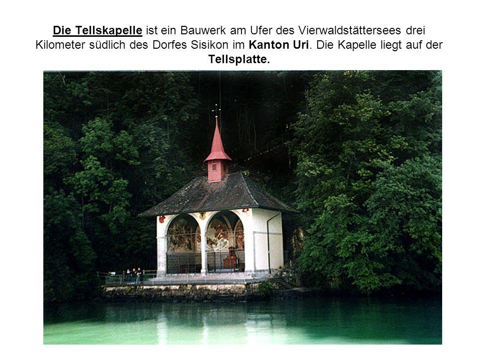 Die Tellskapelle ist ein Bauwerk am Ufer des Vierwaldstättersees drei Kilometer südlich des Dorfes Sisikon im Kanton Uri. Die Kapelle liegt auf der Te