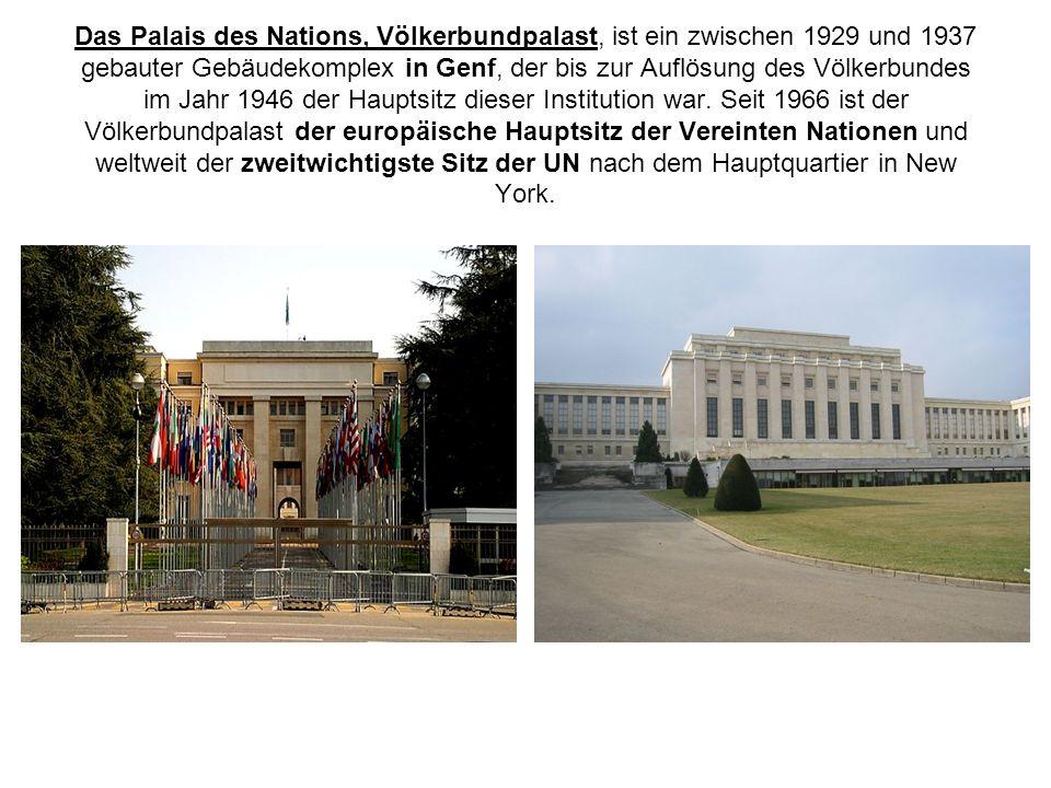 Das Palais des Nations, Völkerbundpalast, ist ein zwischen 1929 und 1937 gebauter Gebäudekomplex in Genf, der bis zur Auflösung des Völkerbundes im Ja