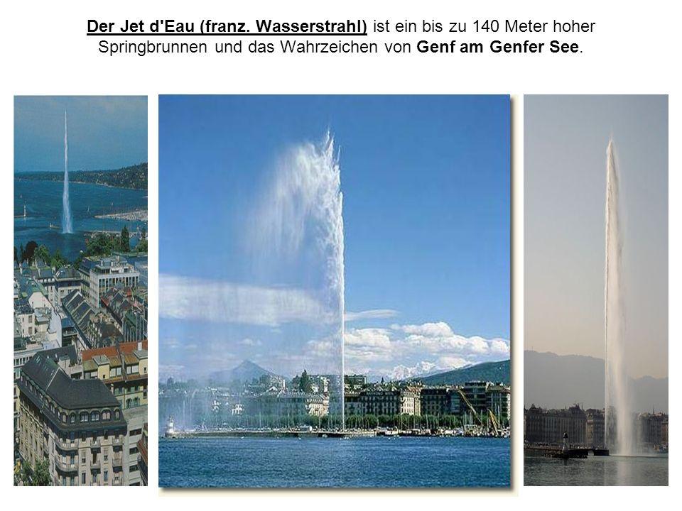 Der Jet d'Eau (franz. Wasserstrahl) ist ein bis zu 140 Meter hoher Springbrunnen und das Wahrzeichen von Genf am Genfer See.