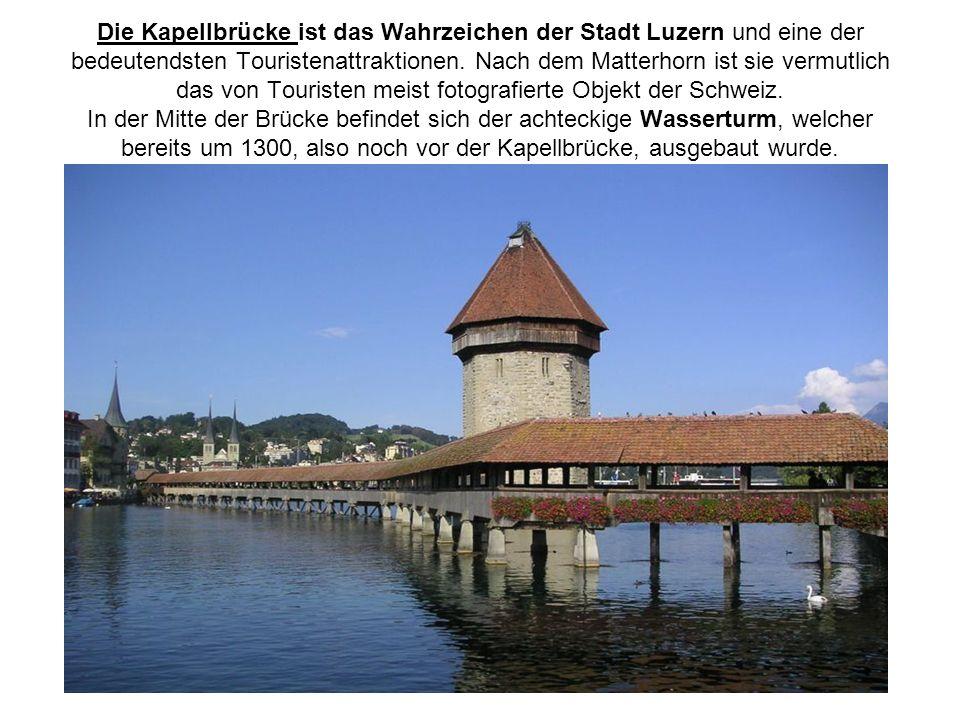 Die Kapellbrücke ist das Wahrzeichen der Stadt Luzern und eine der bedeutendsten Touristenattraktionen. Nach dem Matterhorn ist sie vermutlich das von