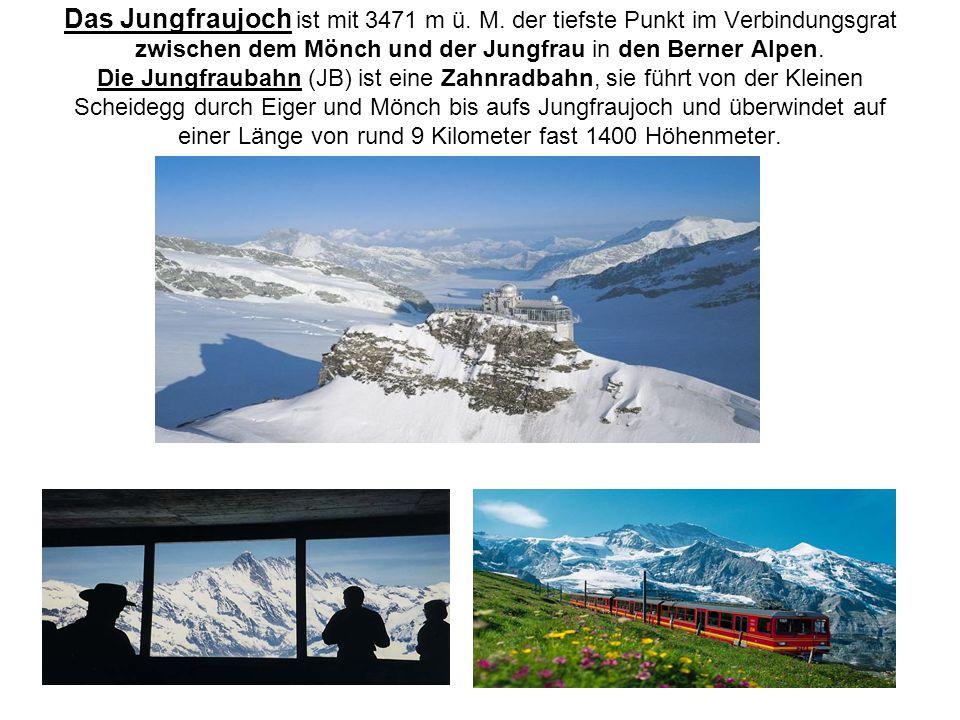 Das Jungfraujoch ist mit 3471 m ü. M. der tiefste Punkt im Verbindungsgrat zwischen dem Mönch und der Jungfrau in den Berner Alpen. Die Jungfraubahn (