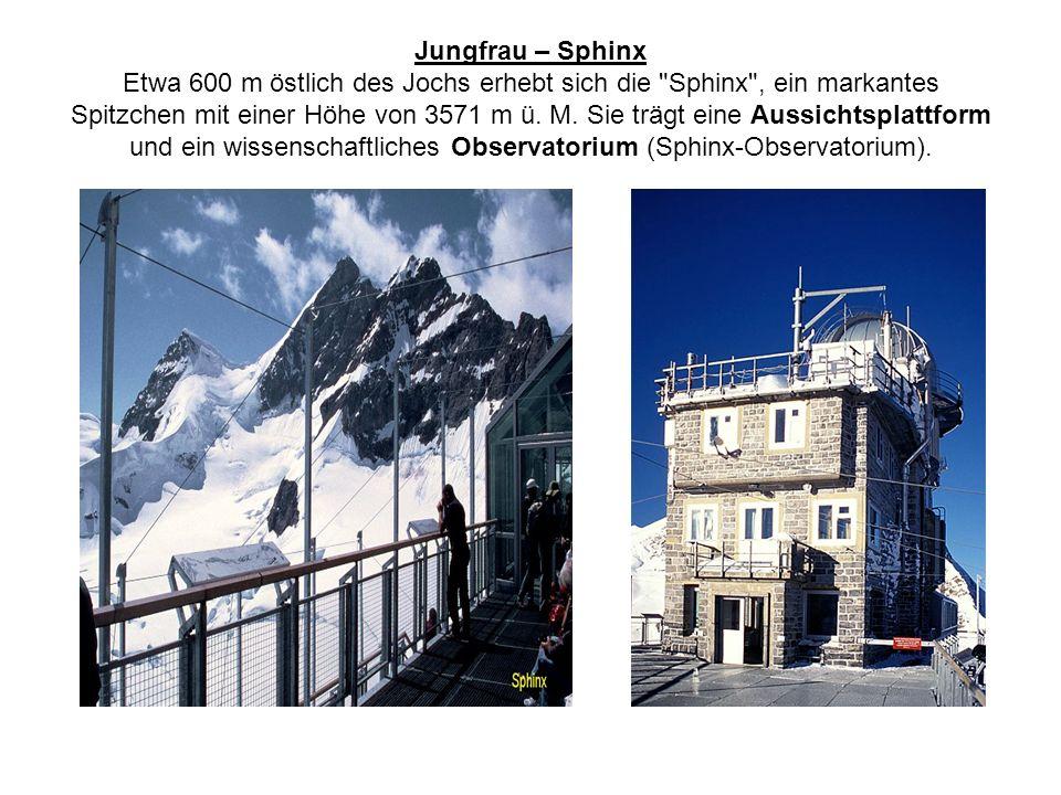 Jungfrau – Sphinx Etwa 600 m östlich des Jochs erhebt sich die