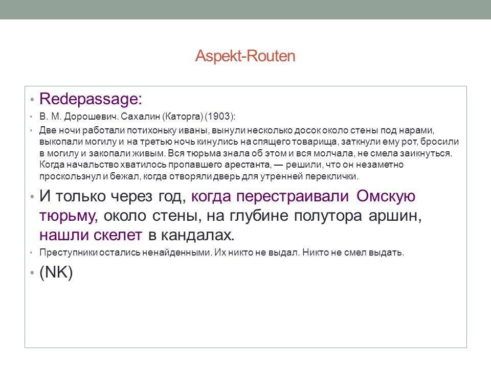 Aspekt-Routen Redepassage: В. М. Дорошевич. Сахалин (Каторга) (1903): Две ночи работали потихоньку иваны, вынули несколько досок около стены под нарам