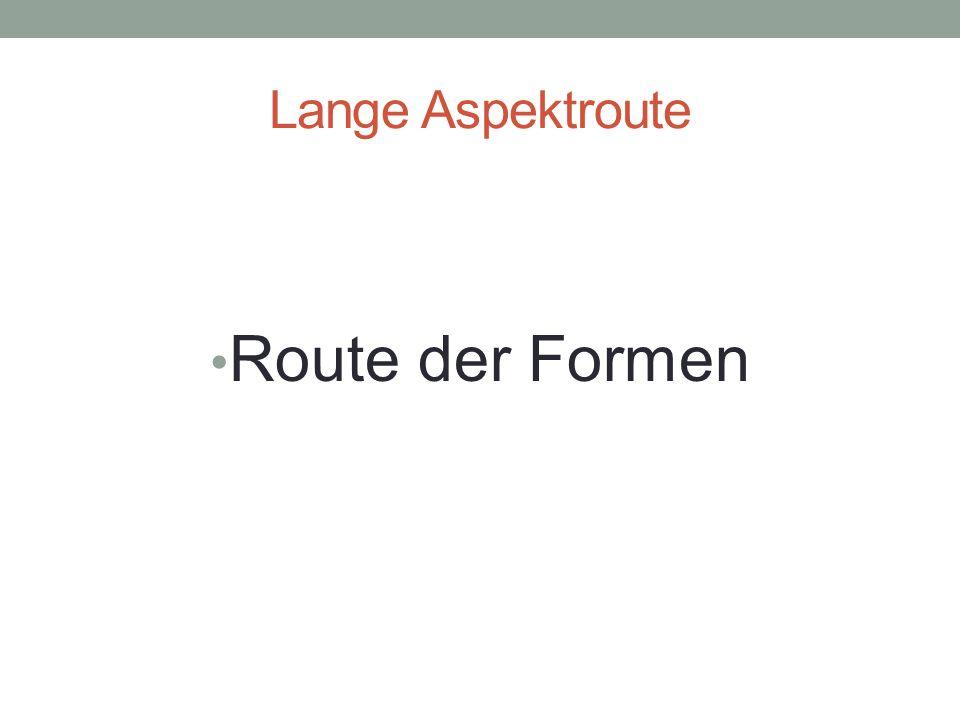 Lange Aspektroute Route der Formen