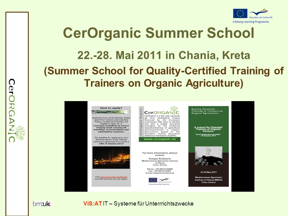 ViS:AT IT – Systeme für Unterrrichtszwecke CerOrganic Summer School 22.-28. Mai 2011 in Chania, Kreta (Summer School for Quality-Certified Training of
