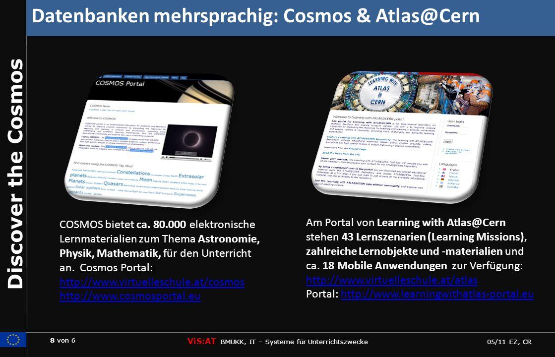 9 von 6 ViS:AT BMUKK, IT – Systeme für Unterrichtszwecke 05/11 EZ, CR Discover the Cosmos Die Kooperationen & Netzwerke
