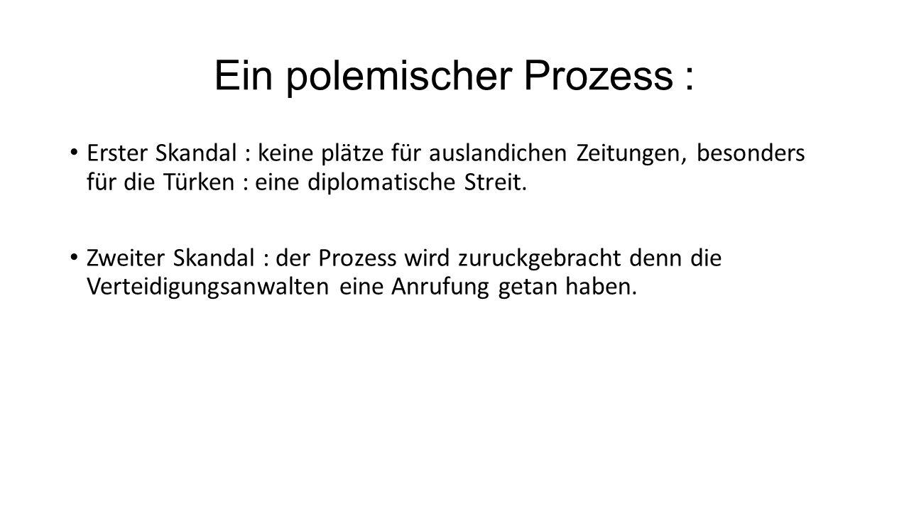 Ein polemischer Prozess : Erster Skandal : keine plätze für auslandichen Zeitungen, besonders für die Türken : eine diplomatische Streit. Zweiter Skan
