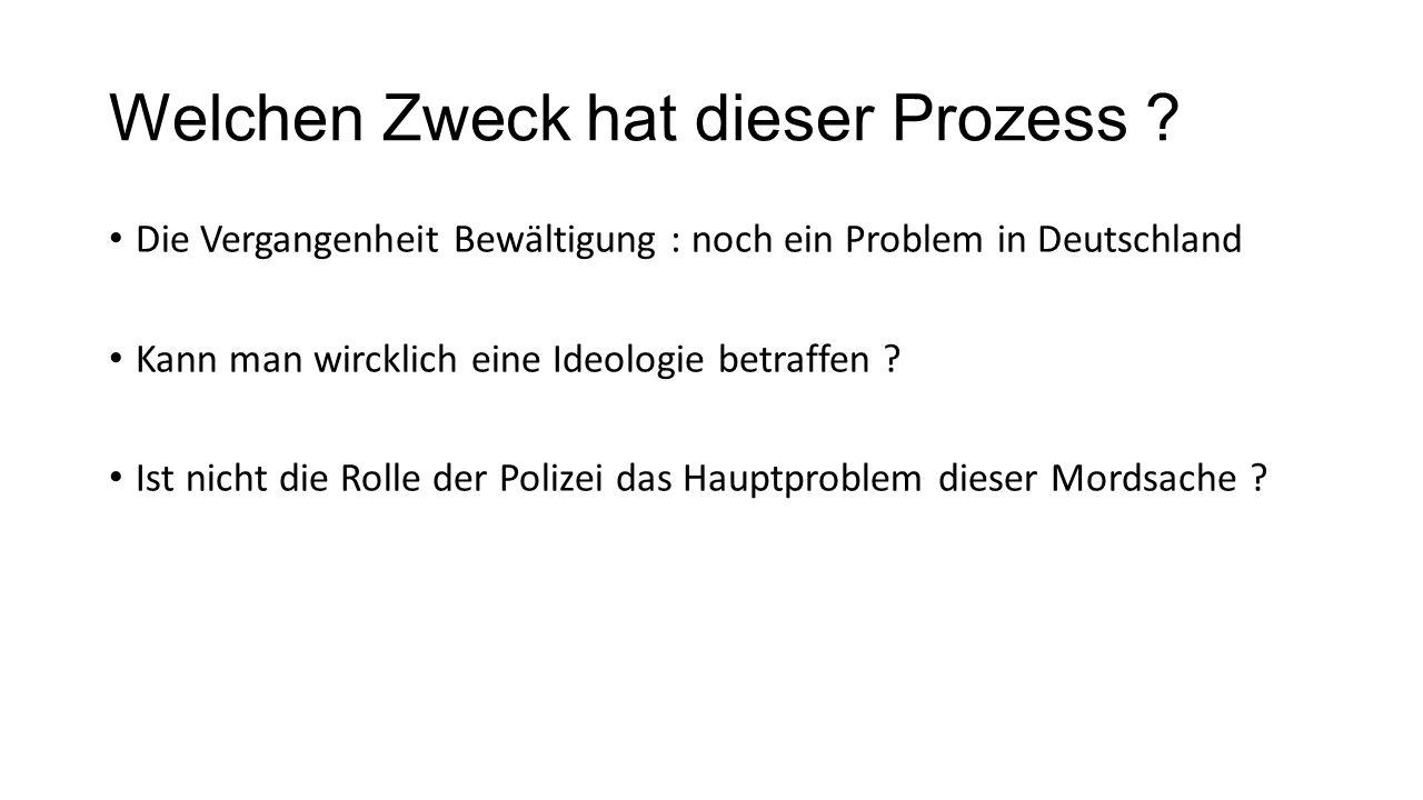 Welchen Zweck hat dieser Prozess ? Die Vergangenheit Bewältigung : noch ein Problem in Deutschland Kann man wircklich eine Ideologie betraffen ? Ist n