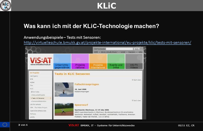 3 von 6 ViS:AT BMUKK, IT – Systeme für Unterrichtszwecke 05/11 EZ, CR KLiC Was kann ich mit der KLiC-Technologie machen.