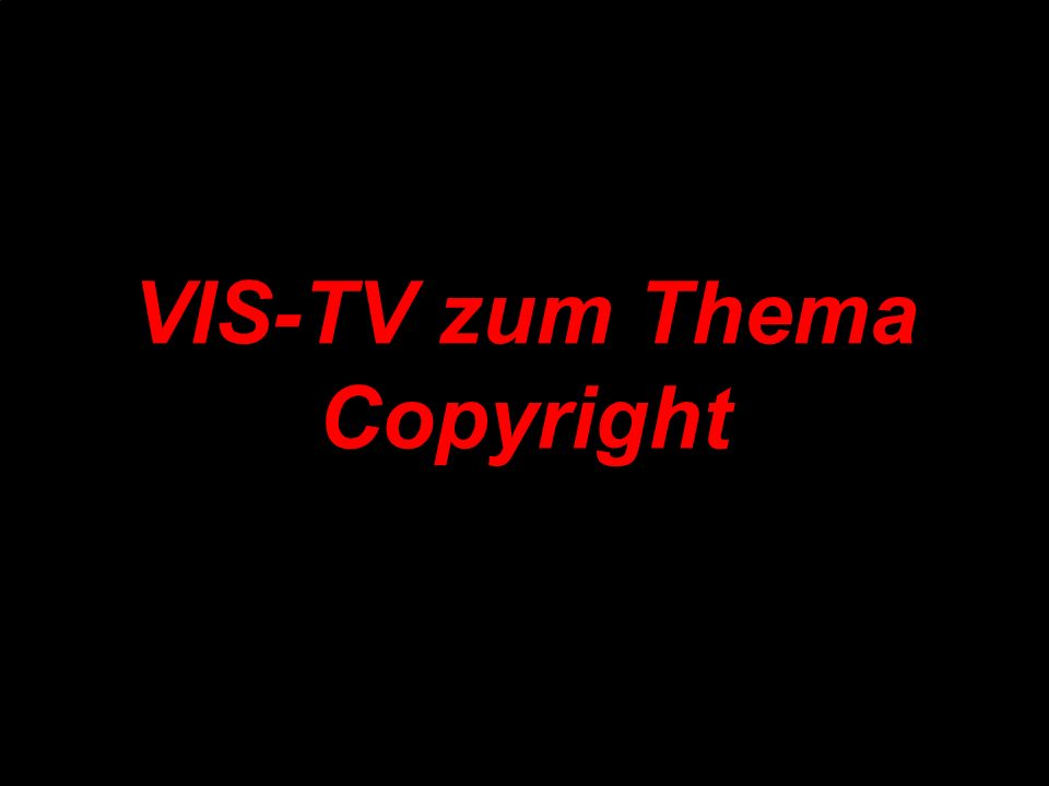 VIS-TV zum Thema Copyright