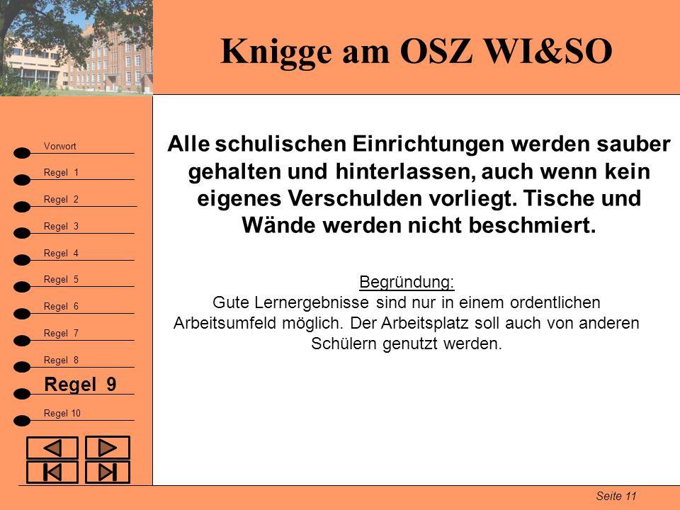 Knigge am OSZ WI&SO Seite 11 Vorwort Regel 1 Regel 2 Fazit Regel 3 Regel 9 Regel 4 Regel 5 Regel 6 Regel 7 Regel 8 Regel 10 Alle schulischen Einrichtu