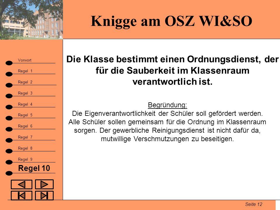 Knigge am OSZ WI&SO Seite 12 Vorwort Regel 1 Regel 2 Fazit Regel 3 Regel 9 Regel 4 Regel 5 Regel 6 Regel 7 Regel 8 Regel 10 Die Klasse bestimmt einen
